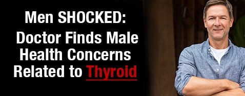 Men Shocked to Realize Their Odd Health Concerns Could Be Related to a Thyroid Imbalance